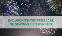 EVO Architektenpreis: Die Jury hat entschieden!